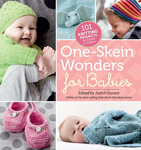 One-Skein Wonders for Babies: 101 Knitting Projects for Infants & Toddlers