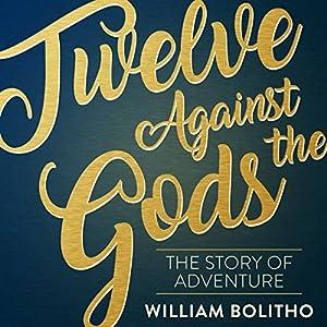 Twelve Against the Gods Audiobook