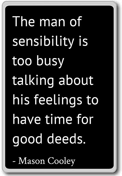 Amazon com: The man of sensibility is too busy talking abo