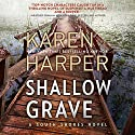 Shallow Grave: South Shores Audiobook by Karen Harper Narrated by Courtney Patterson