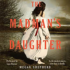 The Madman's Daughter Audiobook
