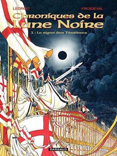 Les Chroniques de la Lune Noire - tome 01 - Le Signe des Ténèbres (French Edition)