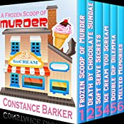 A Frozen Scoop of Murder: The Bundle Edition, Books 1-6 : Cozy Mysteries Series | Constance Barker