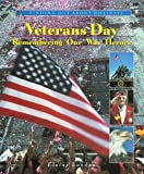 Veterans Day: Remembering Our War Heroes (Finding Out about Holidays)