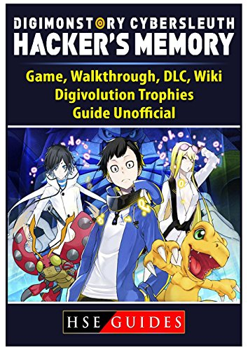 Digimon Story Cyber Sleuth Hackers Memory Game, Walkthrough, DLC, Wiki, Digivolution, Trophies, Guide Unofficial (Best Selling Ps Vita Games)