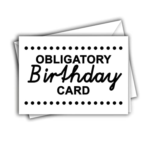 Obligatory Birthday Card Funny Rude Sarcastic Birthday Greeting Card