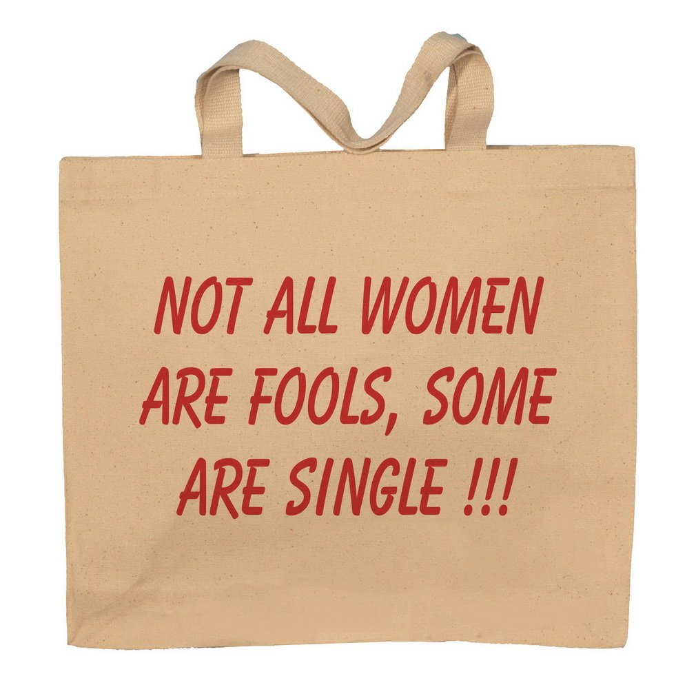Not All Women Are Fools, Some Are Single!!! Totebag Bag