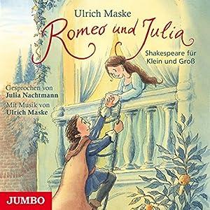 Romeo und Julia (Shakespeare für Klein und Groß) Hörbuch