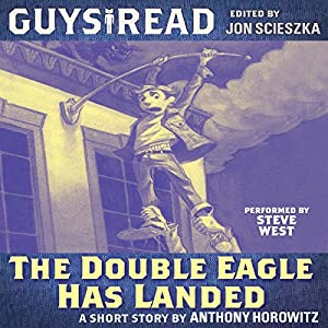 Guys Read: The Double Eagle Has Landed Audiobook