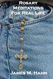 Rosary Meditations for Real Life