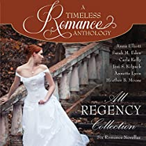 ALL REGENCY COLLECTION: A TIMELESS ROMANCE ANTHOLOGY, BOOK 10