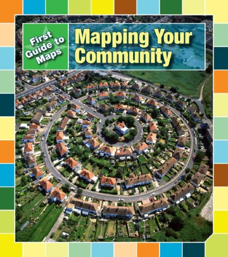 Mapping Your Community (First Guides to Maps)