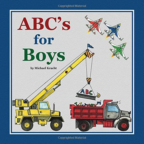 ABC's for Boys (Alphabet Book, Baby Book, Children's Book, Toddler Book) Hardcover – January 1, 2015
