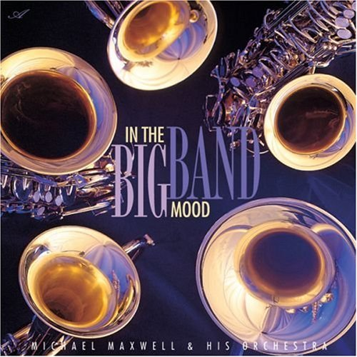Michael Maxwell And His Orchestra-In The Big Band Mood-CD-FLAC-1997-FLACME Download