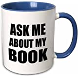"""3dRose mug_161909_6""""Ask Me About My Book Advertise Your Writing writer author self promotion"""" Two Tone Blue Mug, 11 oz…"""