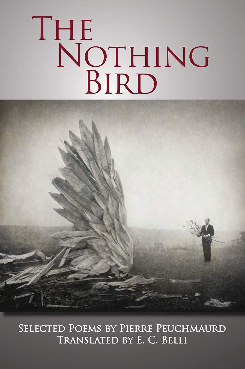 The Nothing Bird: Selected Poems (FIELD Translation Series), Peuchmaurd, Pierre