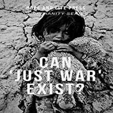 Can 'Just War' Exist?: Christianity Series Audiobook by Hope and Life Press Narrated by Michael Goldsmith