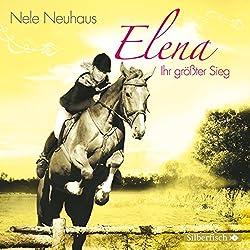 Ihr größter Sieg (Elena - Ein Leben für Pferde 5)