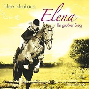 Ihr größter Sieg (Elena - Ein Leben für Pferde 5) Hörspiel