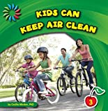 Kids Can Keep Air Clean, Cecilia Minden, 1602798710
