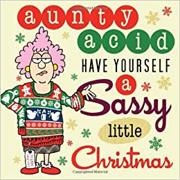 Amazon.com: Aunty Acid Have Yourself a Sassy Little