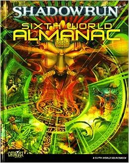 Sixth World Almanac Shadowrun Catalyst Hardcover John Schmidt