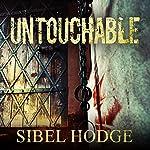 Untouchable | Sibel Hodge