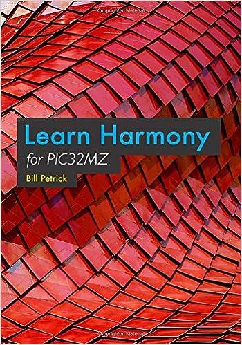 Learn Harmony for PIC32MZ: Bill Petrick: 9781985531277: Amazon com