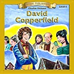 David Copperfield: Bring the Classics to Life   Charles Dickens