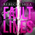 Fault Lines Audiobook by Rebecca Shea Narrated by Teddy Hamilton, Lucy Rivers