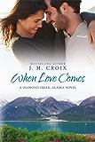 When Love Comes (Diamond Creek, Alaska Novels Book 1) (English Edition)