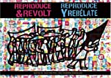 Reproduce y Rebelate (Reproduce and Revolt), , 097966361X