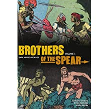 Brothers of the Spear Archives Volume 1