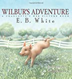 Image of Wilbur's Adventure: A Charlotte's Web Picture Book