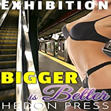 Bigger Is Better: Exhibitionist Public Show Taboo Audiobook by Hedon Press Narrated by Ruby Rivers