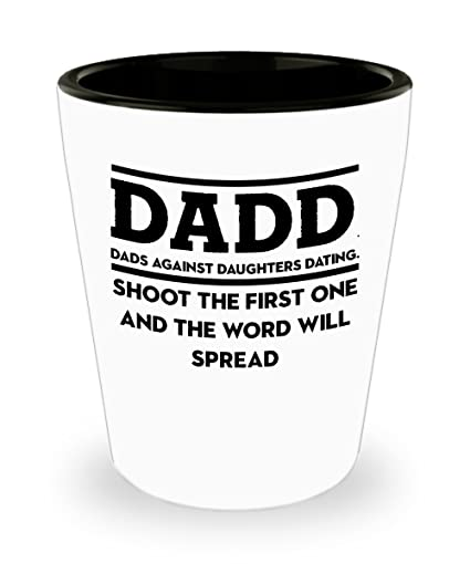 Dads against daughters dating shoot the first one and the word will spread