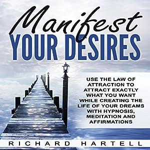 Manifest Your Desires Audiobook