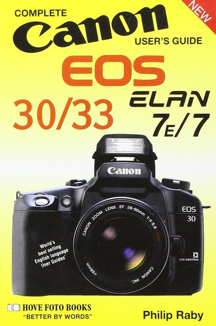 canon eos 30 33 elan 7e 7 user s guide philip raby 9781874031482 rh amazon com canon elan 7e instruction manual Canon Elan 7N Craigslist
