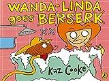 kaz cooke kindle - Wanda-Linda Goes Berserk