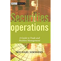 Securities Operations: A Guide to Trade and Position Management: 250