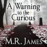 A Warning to the Curious | M. R. James