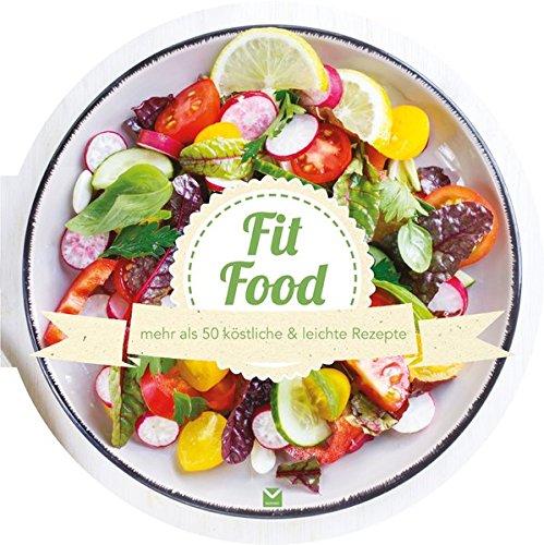 Die runden Bücher: Fit Food: mehr als 50 köstliche & leichte Rezepte Gebundenes Buch – 8. Februar 2018 Carla Bardi Moewig bei ZS 3962920005 Bodyshaping