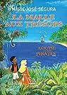 La Malle aux trésors: Louise et les pirates par Segura