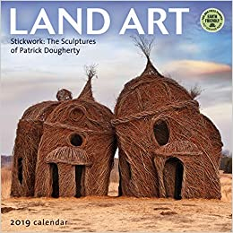 land art 2019 wall calendar stickwork the sculptures of patrick dougherty
