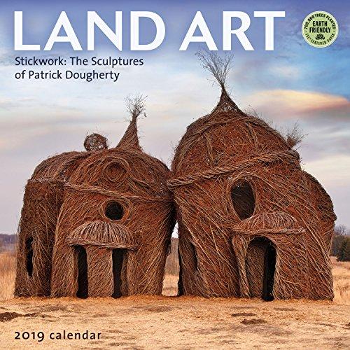Land Art 2019 Wall Calendar: Stickwork - The Sculptures of Patrick Dougherty