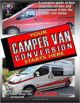 Your Campervan Conversion Starts HERE Amazoncouk Paul David 9781535376532 Books