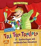 Tri tra trallala: Kasperlstücke für einen Spieler. 35 Spielvorlagen mit methodischen Hinweisen - komplett überarbeiteteNeuausgabe
