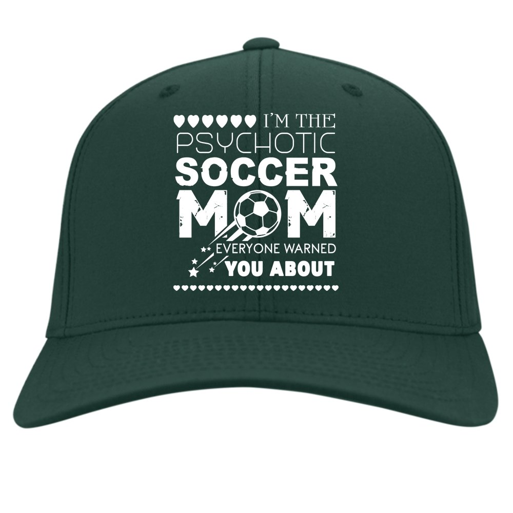 Everyone Warned You About Hat Im The Psychotic Soccer Mom Cap