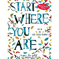 Start where you are: Vul in en leer jezelf kennen