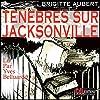 Ténèbres sur Jacksonville (Ténèbres sur Jacksonville 1)